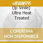 (LP VINILE) ULTRA HEAT TREATED                        lp vinile di SLUGABED