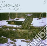 Drowsy - Snow On Moss On Stone cd musicale di DROWSY