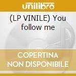 (LP VINILE) You follow me lp vinile