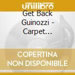Get Back Guinozzi - Carpet Maddness cd musicale di GET BACK GUINOZZI