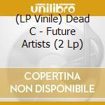 (LP VINILE) Future artists lp vinile di C Dead