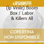 (LP VINILE) BOOM BOX / LABOR & KILLEM ALL             lp vinile di Rock Aesop