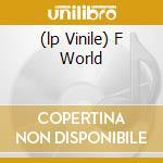 (LP VINILE) F WORLD                                   lp vinile di Ox Cannibal