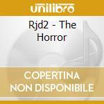 Rjd2 - The Horror cd musicale di RJD2