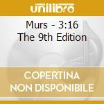 Murs - 3:16 The 9th Edition cd musicale di MURS
