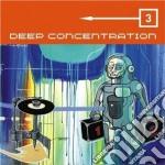 Deep concentration 3 cd musicale di Artisti Vari