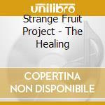 Healing cd musicale di STRANGE FRUIT PROJECT