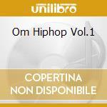 Om Hiphop Vol.1 cd musicale di V/A