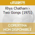 CD - RHYS CHATHAM - TWO GONGS (1971) cd musicale di Rhys Chatham