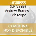 (LP VINILE) Telescope lp vinile di Andrew Burnes