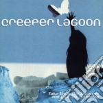 Creeper Lagoon - Take Back The Universe And Give Me Yesterday cd musicale