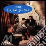 Music for the jet set - cd musicale di Artisti Vari
