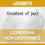 Greatest of jazz cd musicale di Artisti Vari