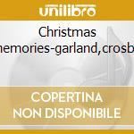 Christmas memories-garland,crosby cd musicale di Artisti Vari