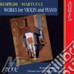 Respighi & Martucci - Works Vor Violin & Piano cd musicale di Martucci/respighi