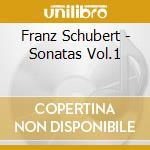 Schubert, F. - Sonatas Vol.1 cd musicale di Schubert