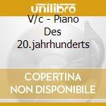 V/c - Piano Des 20.jahrhunderts cd musicale di Damerini - vv.aa.