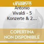 Vivaldi, A. - 5 Konzerte & 2 Sonaten cd musicale di Vivaldi