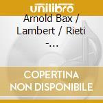 Bax/lambert/rieti - Nonet-concerto For Piano cd musicale di Bax/lambert/rieti