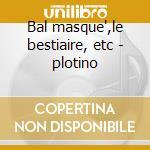 Bal masque',le bestiaire, etc - plotino cd musicale di F. Poulenc