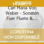 Weber, C.m.v. - Sonaten Fuer Fluete & Kla cd musicale di Weber