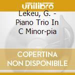 Lekeu, G. - Piano Trio In C Minor-pia cd musicale di Guillame Lekeu