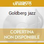 Goldberg jazz cd musicale di Vernizzi jazz quart.
