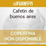 Cafetin de buenos aires cd musicale di Facundo Diaz