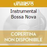 INSTRUMENTAL BOSSA NOVA cd musicale di Artisti Vari