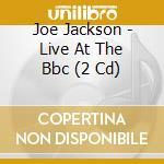 LIVE AT THE BBC cd musicale di Joe Jackson
