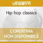 Hip hop classics cd musicale di Artisti Vari