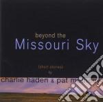 Charlie Haden / Pat Metheny  - Beyond The Missouri Sky cd musicale di HADEN CHARLIE-PAT METHENY