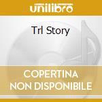 Trl Story cd musicale di ARTISTI VARI