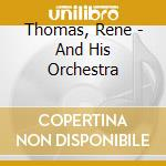 Thomas, Rene - And His Orchestra cd musicale di Rene Thomas