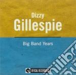 Dizzy Gillespie - Or-big Band Years cd musicale di Dizzy Gillespie