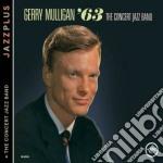 Gerry Mulligan - And The Concert J.b. '63 cd musicale di Gerry Mulligan