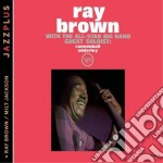 Ray Brown / Milt Jackson / Cannonball Adderley  - With The All Star + Brown cd musicale di Brown/adderley/jacks