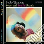 Bobby Timmons - Sweet And Soulful + Born cd musicale di Bobby Timmons