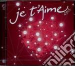 JE T'AIME 2013 (2cd) cd musicale di Artisti Vari