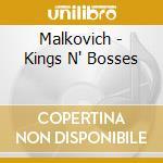 Malkovich - Kings N' Bosses cd musicale di MALKOVICH
