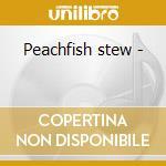 Peachfish stew - cd musicale di Swamp mama johnson