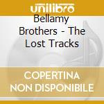Bellamy Brothers - The Lost Tracks cd musicale di Brothers Bellamy