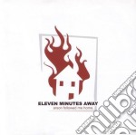 Eleven Minutes Away - Arson Followed Me Home cd musicale di ELEVENTH MINUTES AWA