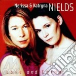 Nerissa & Katryna Nields - Love And China cd musicale di Nerissa & katryna ni