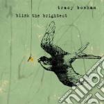 Tracy Bonham - Blink The Brightest cd musicale di Tracy Bonham