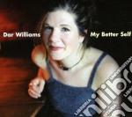 My better self cd musicale di Williams Dar