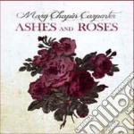 Mary Chapin Carpenter - Ashes & Roses cd musicale di Carpenter mary chapi