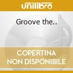 Groove the.. cd musicale