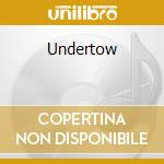 Undertow cd musicale