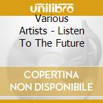 Listen to the future cd musicale
